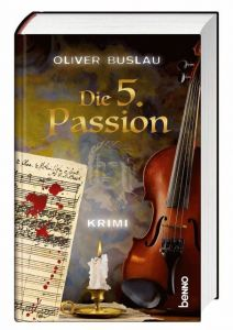 Die 5. Passion Buslau, Oliver 9783746256511