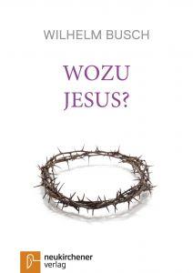 Wozu Jesus? Busch, Wilhelm 9783761541517