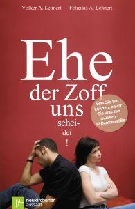 EHE: Der Zoff uns scheidet Lehnert, Volker A/Lehnert, Felicitas A 9783761556290