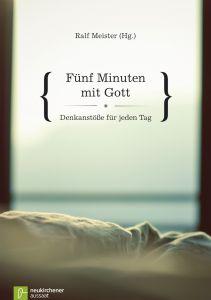 Fünf Minuten mit Gott Ralf Meister/Jan von Lingen/Fritz Baltruweit u a 9783761559673