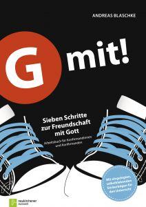 G mit! - Sieben Schritte zur Freundschaft mit Gott Blaschke, Andreas 9783761559895