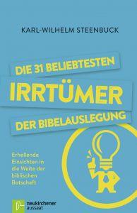 Die 31 beliebtesten Irrtümer der Bibelauslegung Steenbuck, Karl-Wilhelm 9783761561959
