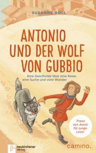 Antonio und der Wolf von Gubbio Roll, Susanne 9783761564899