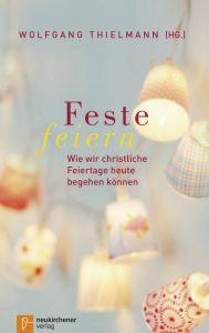 Feste feiern Wolfgang Thielmann 9783761564967