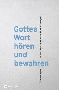 Gottes Wort hören und bewahren Stephan Goldschmidt/Michael Meyer-Blanck/Frank Peters 9783761566664