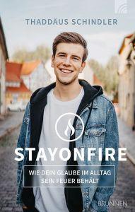 9783765507366 STAYONFIRE: Wie dein Glaube im Alltag sein Feuer behält