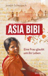 9783765507380 Asia Bibi: Eine Frau glaubt um ihr Leben