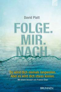 Folge.Mir.Nach. Platt, David 9783765518287