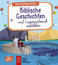 Biblische Geschichten mit Legematerial erzählen Peter Hitzelberger 9783769824278