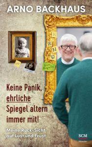 Keine Panik, ehrliche Spiegel altern immer mit! Backhaus, Arno 9783775159340