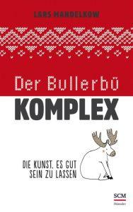 Der Bullerbü-Komplex Mandelkow, Lars 9783775159807