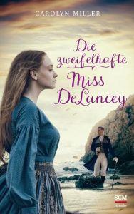Die zweifelhafte Miss DeLancey Miller, Carolyn 9783775159845