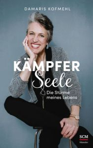 Kämpferseele Kofmehl, Damaris 9783775159999