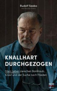 Knallhart durchgezogen Szabo, Rudolf/Franz, Nicolai 9783775160018