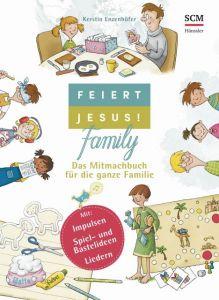 Feiert Jesus! Family Enzenhöfer, Kerstin 9783775160063