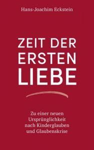 Zeit der ersten Liebe Eckstein, Hans-Joachim 9783775160193