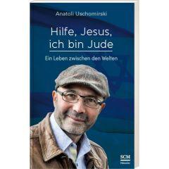 Hilfe, Jesus, ich bin Jude Uschomirski, Anatoli 9783775160414