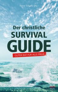 Der christliche Survival-Guide Rainer Schacke 9783775160650
