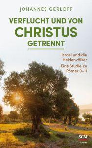 Verflucht und von Christus getrennt Gerloff, Johannes 9783775160834