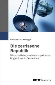 Die zerrissene Republik Butterwegge, Christoph 9783779961147