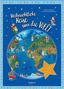 Weihnachtliche Reise um die Welt Mauder, Katharina/Birkenstock, Anna Karina 9783780609793