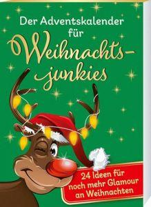 Der Adventskalender für Weihnachtsjunkies Ebbert, Birgit 9783780632227