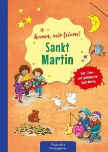 Komm wir feiern! Sankt Martin