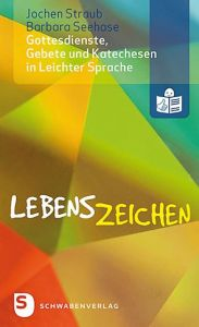 Lebenszeichen - Gottesdienste, Gebete und Katechesen in Leichter Sprache Straub, Jochen/Seehase, Barbara 9783796617843