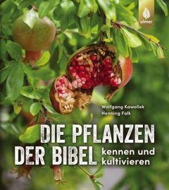 Die Pflanzen der Bibel Kawollek, Wolfgang/Falk, Henning 9783818612993