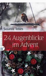 24 Augenblicke im Advent Tobies, Susanne 9783862561605