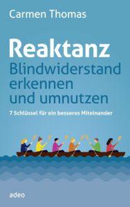 Cover Reaktanz - Blindwiderstand erkennen und umnutzen : 7 Schlüssel für ein besseres Miteinander