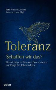 Toleranz - schaffen wir das? Asfa-Wossen Asserate/Annette Friese 9783863342708