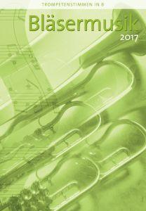 Bläsermusik 2017 Trompetenstimmen in B