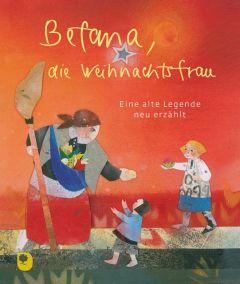 Befana, die Weihnachtsfrau Sabine Waldmann-Brun 9783869177526