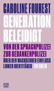 Generation Beleidigt Fourest, Caroline 9783893202669