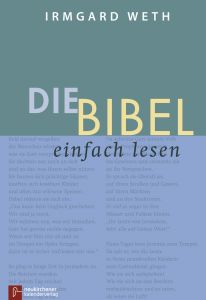 Die Bibel - einfach lesen Weth, Irmgard 9783920524832