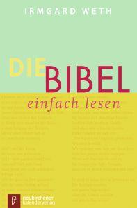Die Bibel - einfach lesen Weth, Irmgard 9783920524849