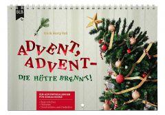 Advent, Advent - Die Hütte brennt!