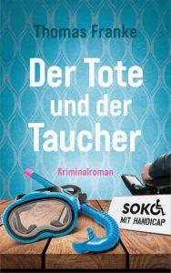 Soko mit Handicap: Der Tote und der Taucher Franke, Thomas 9783957346629