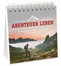 9783957346919 Abenteuer Leben - Aufstellbuch : 52 herausfordernde Zitate und Bibelverse zu einem erfüllten Leben.