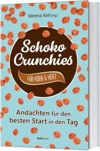 Schoko-Crunchies für Hirn & Herz Verena Keil 9783957347237