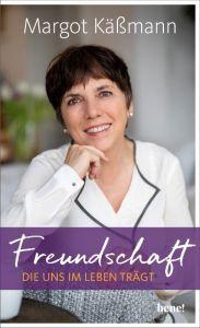 Freundschaft, die uns im Leben trägt Käßmann, Margot 9783963400131