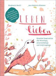 Leben lieben Blohmer, Ann-Kathrin/Brall, Stephanie 9783963400490