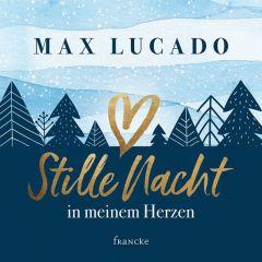 Stille Nacht in meinem Herzen Lucado, Max 9783963621642