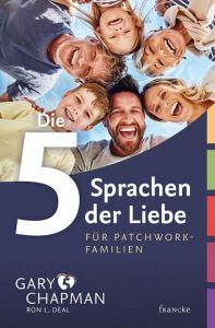 Die 5 Sprachen der Liebe für Patchwork-Familien Chapman, Gary 9783963621741