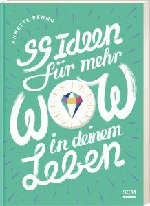 99 Ideen für mehr Wow in deinem Leben Penno, Annette 9783789398124