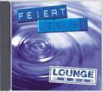 Feiert Jesus! Lounge Music            CD