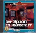 Der Spion im Raumschiff (CD)