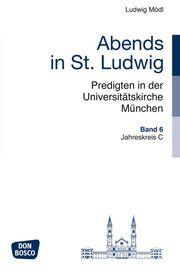 Abends in St. Ludwig, Predigten in der Universitätskirche München, Bd.6 Mödl, Ludwig 9783769819854