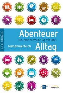 Abenteuer Alltag Ortberg, John/Ahlbrecht, Jörg 9783865918741